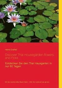 bokomslag Discover Thai Housegarden flowers and Flora