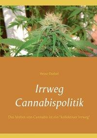 bokomslag Irrweg Cannabispolitik