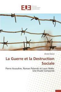 bokomslag La Guerre Et La Destruction Sociale