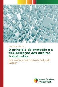 bokomslag O Principio Da Protecao E a Flexibilizacao DOS Direitos Trabalhistas