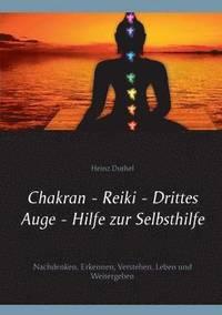 bokomslag Chakran - Reiki - Drittes Auge - Hilfe zur Selbsthilfe