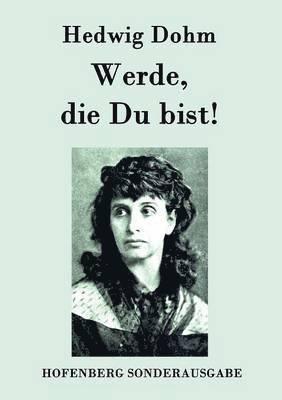 bokomslag Werde, Die Du Bist!
