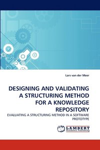 bokomslag Designing and Validating a Structuring Method for a Knowledge Repository