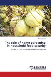 bokomslag The role of home gardening in household food security
