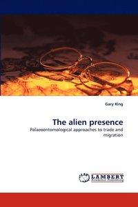 bokomslag The Alien Presence