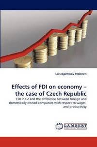 bokomslag Effects of FDI on Economy - The Case of Czech Republic