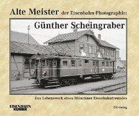 bokomslag Alte Meister der Eisenbahn-Photographie: Günther Scheingraber