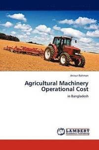 bokomslag Agricultural Machinery Operational Cost