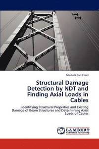 bokomslag Structural Damage Detection By Ndt And Finding Axial Loads In Cables
