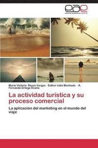 bokomslag La Actividad Turistica y Su Proceso Comercial