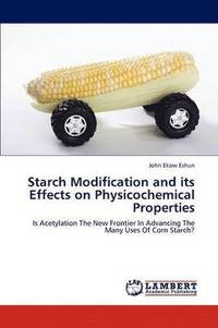 bokomslag Starch Modification and Its Effects on Physicochemical Properties