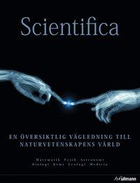 bokomslag Scientifica : en översiktlig vägledning till naturvetenskapens värld