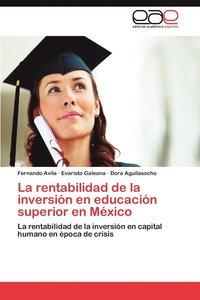 bokomslag La Rentabilidad de La Inversion En Educacion Superior En Mexico