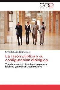 bokomslag La Razon Publica y Su Configuracion Dialogica