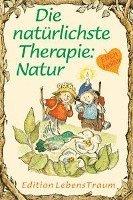 bokomslag Die natürlichste Therapie: Natur
