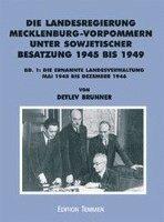 bokomslag Die Landesregierung in Mecklenburg-Vorpommern unter sowjetischer Besatzung 1945 bis 1949 1