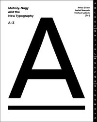 bokomslag Moholy-Nagy and the New Typography
