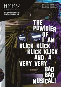 bokomslag Stefan Panhans / Andrea Winkler: The Pow(d)er of I Am Klick Klick Klick Klick and a very very bad bad musical!