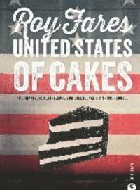 bokomslag United States of Cakes