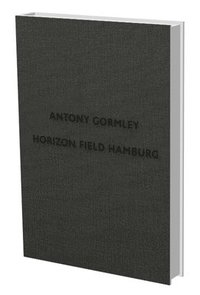 bokomslag Antony Gormley: Horizon Field Hamburg