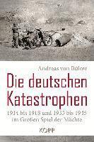bokomslag Die deutschen Katastrophen 1914 bis 1918 und 1933 bis 1945 im Großen Spiel der Mächte