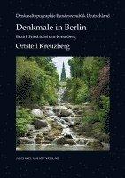 bokomslag Denkmale in Berlin: Bezirk Friedrichshain-Kreuzberg
