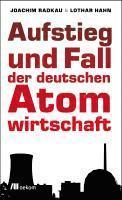 bokomslag Aufstieg und Fall der deutschen Atomwirtschaft