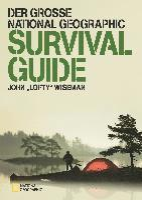 Der große National Geographic Survival Guide 1
