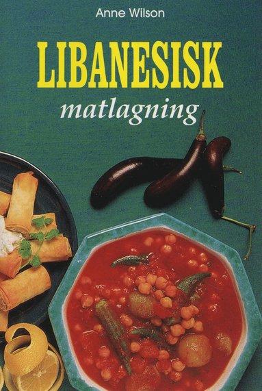 bokomslag Libanesisk matlagning