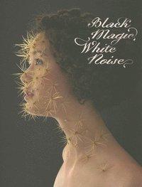 bokomslag Black Magic, White Noise