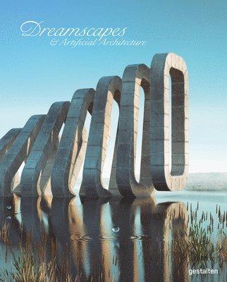 bokomslag Dreamscapes and Artificial Architecture