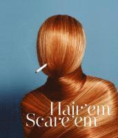bokomslag Hair'em Scare'em
