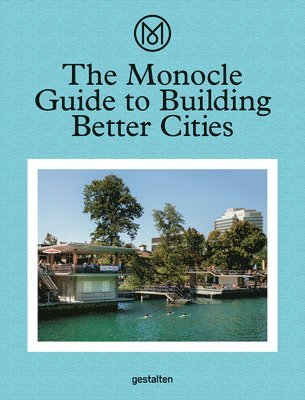 bokomslag The Monocle Guide to Building Better Cities