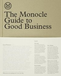 bokomslag The Monocle Guide to Good Business