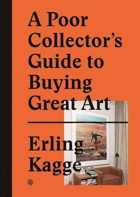 bokomslag A Poor Collector's Guide to Buying Great Art
