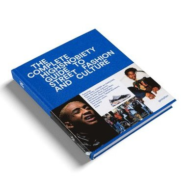 bokomslag The Incomplete: Highsnobiety Guide to Street Fashion and Culture