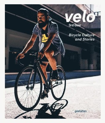 bokomslag Velo 3rd Gear: Bicycle Culture and Stories