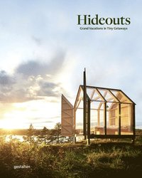 bokomslag Hideouts: Grand Vacations in Tiny Getaways