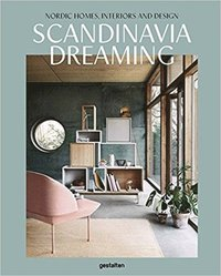 bokomslag Scandinavia Dreaming : Nordic Homes, Interiors and Design: Scandinavian Design, Interiors and Living: Volume 2