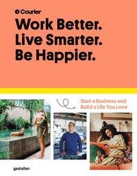 bokomslag Work Better, Live Smarter