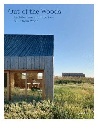 bokomslag Out of the Woods: Architecture and Interiors Built from Wood
