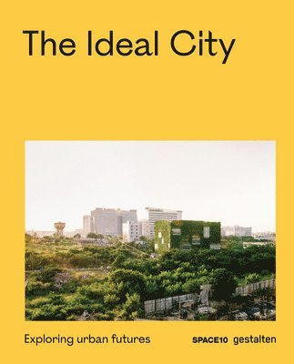 bokomslag The Ideal City: Exploring Urban Futures