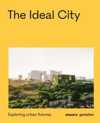 The Ideal City: Exploring Urban Futures 1