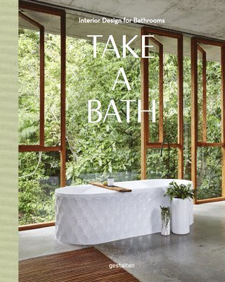 bokomslag Take a Bath: Interior Design for Bathrooms