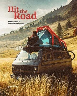 bokomslag Hit the Road: Vans, Nomads and Roadside Adventures