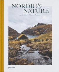 bokomslag Nordic By Nature: Nordic Cuisine and Culinary Excursions
