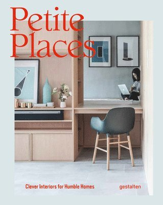 bokomslag Petite Places: Clever Interiors for Humble Homes