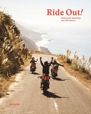 bokomslag Ride Out!: Motorcycle Roadtrips and Adventures