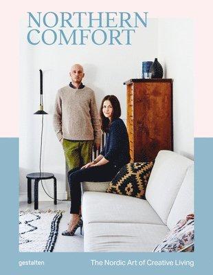 bokomslag Northern Comfort: The Nordic Art of Creative Living