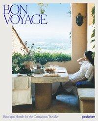 bokomslag Bon Voyage: Boutique Hotels for the Conscious Traveler